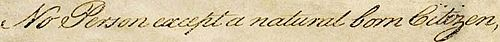 The Natural-born-citizen clause as it appeared in 1787 (yes, I took it from Wikipedia!)